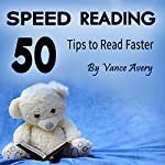 Speed Reading: 50 Tips to Read Faster | Vance Avery