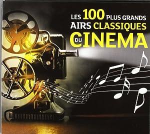 Les 100 plus grands airs classiques du cinéma