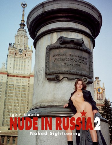 Nude in Russia 2: Naked Sightseeing: Vol. 2