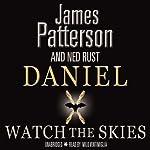 Watch the Skies: Daniel X: Alien Hunter | James Patterson,Ned Rust