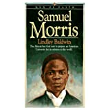 Samuel Morris: The African Boy God Sent to Prepare an American University for Its Mission to the World (Men of...