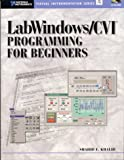LabWindows/CVI Programming for Beginners (With CD-ROM)