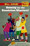 Hooray for the Dandelion Warriors! (Little Bill Books for Beginning Readers) (0590521918) by Cosby, Bill