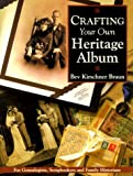 Crafting Your Own Heritage Album (1558705341) by Braun, Bev Kirschner