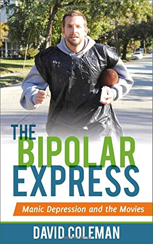 The Bipolar Express: Manic Depression and the Movies