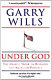 Under God: Religion and American Politics
