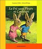 echange, troc Laurence Gillot - Le pré sans fleurs ni couleurs