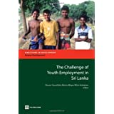 The Challenge of Youth Employment in Sri Lanka (Directions in Development)