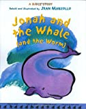 Jonah and the Whale (and the Worm) (0316741345) by Marzollo, Jean