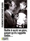 echange, troc Florence Moncorgé-Gabin - Quitte à avoir un père, autant qu'il s'appelle Gabin...