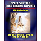 Space Shuttle NASA Mission Reports: 1989 Missions, STS-29, STS-30, STS-28, STS-34, STS-33