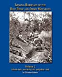 Logging Railroads of the Blue Ridge and Smoky Mountains, Volume 2