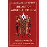 The Art of Worldly Wisdom (Shambhala Pocket Classics)