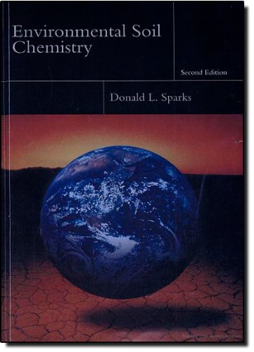 Environmental Soil Chemistry, Second Edition
