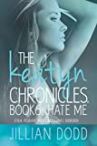 Hate Me (The Keatyn Chronicles Book 6)