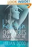 Hate Me (The Keatyn Chronicles series Book 5)