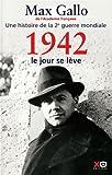 1942, le jour se lève : récit