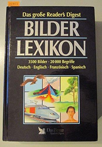 das-grosse-readers-digest-bilder-lexikon-3500-bilder-20000-begriffe-deutsch-englisch-franzosisch-spa