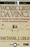 Work Like Da Vinci: Gaining the Creative Advantage in Your Business and Career (Your Coach in a Box)