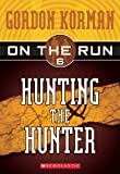img - for Hunting The Hunter (Turtleback School & Library Binding Edition) (On the Run (Scholastic Pb)) book / textbook / text book