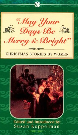 Image for May Your Days Be Merry & Bright : And Other Christmas Stories by Women