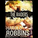 The Raiders (       UNABRIDGED) by Harold Robbins Narrated by Kevin Stillwell
