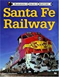 Sante Fe Railway (Railroad Color History)