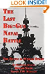 The Last Big-Gun Naval Battle: The Ba...