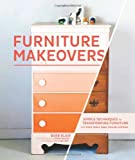 img - for Furniture Makeovers: Simple Techniques for Transforming Furniture with Paint, Stains, Paper, Stencils, and More book / textbook / text book