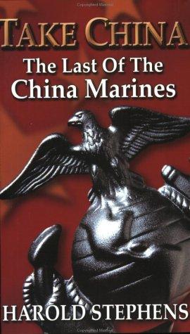 Take China The Last of the China Marines096426109X
