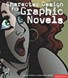 Character Design for Graphic Novels. Steven Withrow & Alexander Danner (Character Design Library)