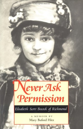 Never Ask Permission : Elisabeth Scott Bocock of Richmond