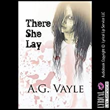 There She Lay: A Tale of Horror (       UNABRIDGED) by A. G. Vayle Narrated by Jennifer Saucedo