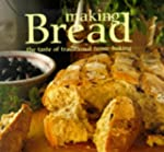 Making Bread: The Taste of Traditiona...