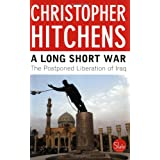 A Long Short War: The Postponed Liberation of Iraqby Christopher Hitchens
