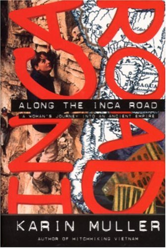 Along the Inca Road: A Woman's Journey into an Ancient Empire (Adventure Press)