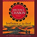 Gentlemen of the Road (       UNABRIDGED) by Michael Chabon Narrated by Andre Braugher