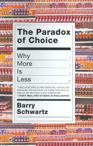 The Paradox of Choice: Why More Is Less: Barry Schwartz: 9780060005689: Amazon.com: Books