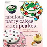 Fabulous Party Cakes and Cupcakes: 21 Matching Cakes and Cupcakes for Every Occasionby Carol Deacon