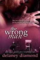 The Wrong Man (Love Unexpected Book 2) (English Edition)