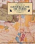 Atlas de la g�n�ralit� de Paris au XV...