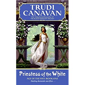 Priestess of the White (Age of the Five Trilogy, Book 1)(Trudi Canavan)