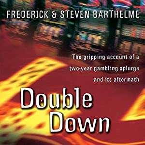 Double Down: Reflections on Gambling and Loss | [Frederick Barthelme, Steven Barthelme]