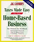 img - for J.K. Lasser's Taxes Made Easy for Home-Based Business (J. K. Lasser's from Ebay to Mary-Kay: Taxes Made Easy for Your Home-Based Business) book / textbook / text book