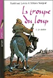 echange, troc Waldraut Lewin, Miriam Margraf - La Troupe du Loup, Tome 1 : Le moine