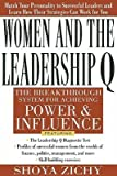 img - for [(Women and the Leadership Q: Revealing the Four Paths to Influence and Power * * )] [Author: Shoya Zichy] [Aug-2000] book / textbook / text book