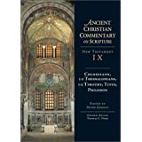 Ancient Christian Commentary on Scripture: Colossians, Thessalonians, Timothy, Titus, Philemon ~ Thomas C. Oden