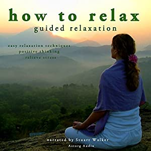 How to Relax - Guided Relaxation Audiobook