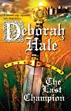 The Last Champion (Harlequin Historical) (0373293038) by Hale,Deborah