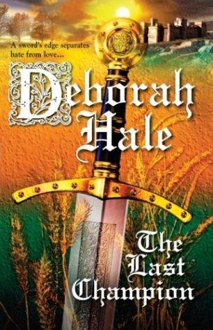 The Last Champion (Harlequin Historical Series), DEBORAH HALE